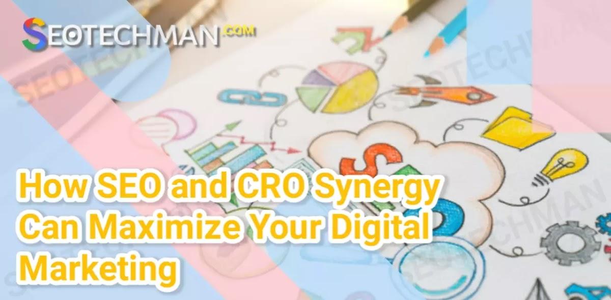 Bagaimana Sinergi SEO dan CRO Dapat Memaksimalkan Pemasaran Digital Anda