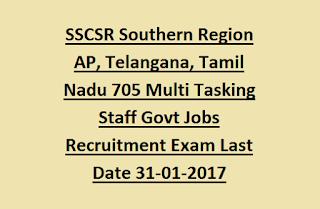SSCSR Southern Region AP, Telangana, Tamil Nadu 705 Multi Tasking Staff Govt Jobs Recruitment Exam Last Date 31-01-2017