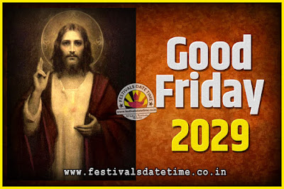 2029 Good Friday Festival Date and Time, 2029 Good Friday Calendar