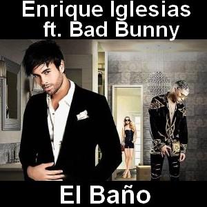 Enrique Iglesias El Baño Ft Bad Bunny Acordes D Canciones