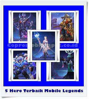 5 Hero Terbaik Mobile Legends Terbaru di Bulan Maret 2018