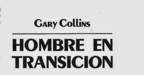 Gary Collins-Hombre En Transición- ~ Recursos Cristianos