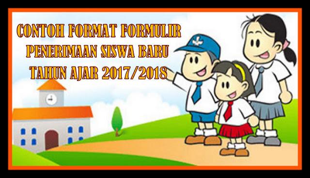Contoh Format Formulir Penerimaan Siswa Baru ( PSB ) Tahun Ajaran 2017/2018