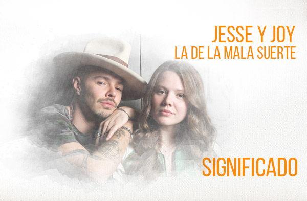 La de La Mala Suerte significado de la canción Jesse Joy.