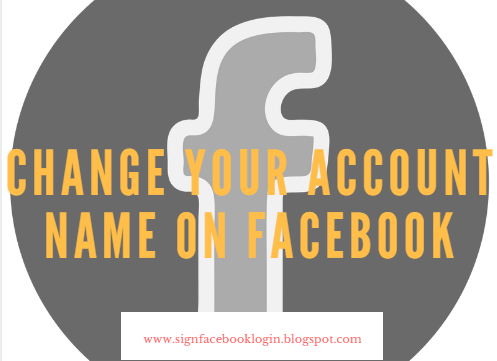 How To Change Your Account Name On Facebook