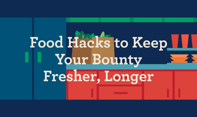 Food Hacks to Keep Your Bounty Fresher for Longer