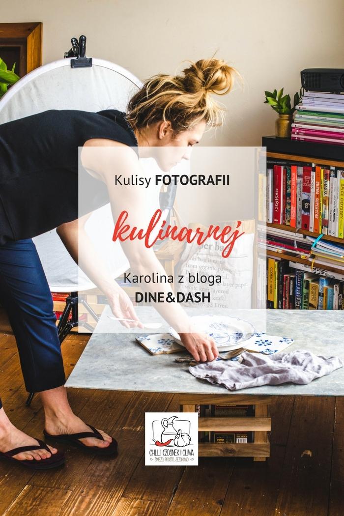 Jak robi zdjęcia Karolina z bloga Dine&Dash?  - Kulisy fotografii kulinarnej #10