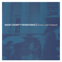 DADE COUNTY RESISTANCE Every Last Chance