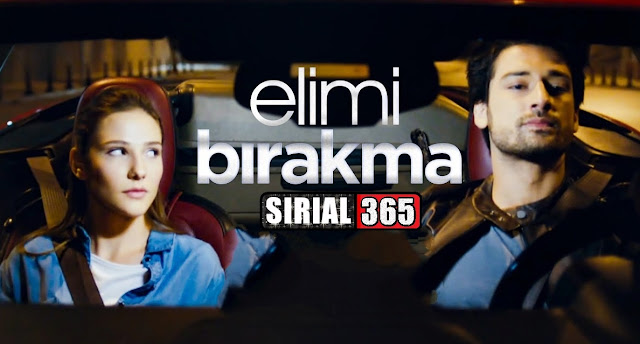 Elimi Birakma Μην αφήνεις το χέρι μου επεισοδιο 1 βιντεο