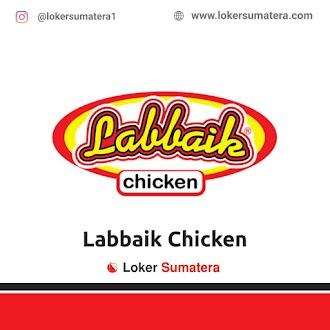Lowongan Kerja Pekanbaru, Labbaik Chicken Juli 2021