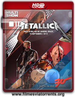 Metallica Rock in Rio 2015 Torrent - HDTV 720p Áudio 5.1 (2015)