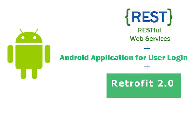 Android Application for User Login using Restful Web Services with Retrofit 2