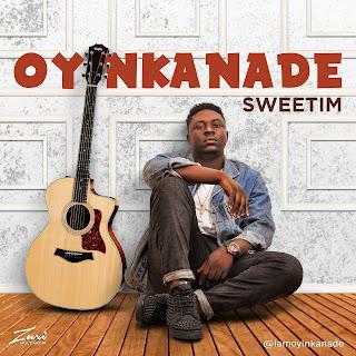 Oyinkanade - Sweetim (Prod. by Kentee)