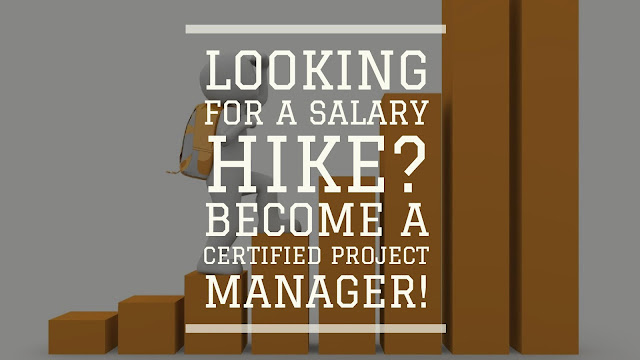 Looking for a Salary Hike? Become a certified project manager ...