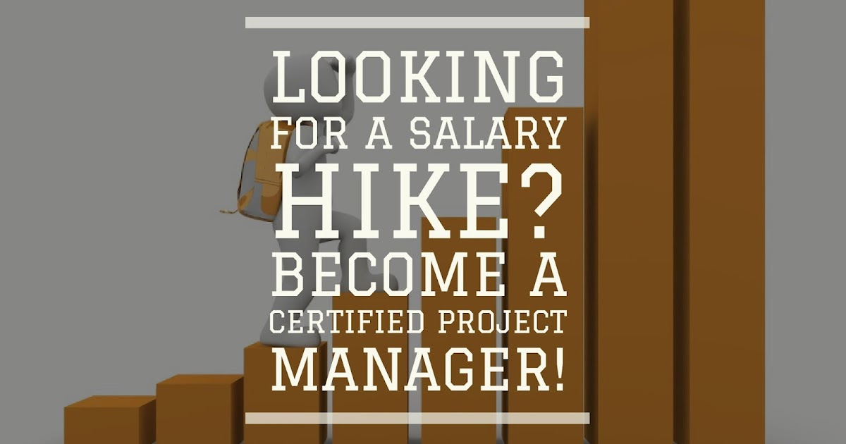 Looking For A Salary Hike Become A Certified Project Manager