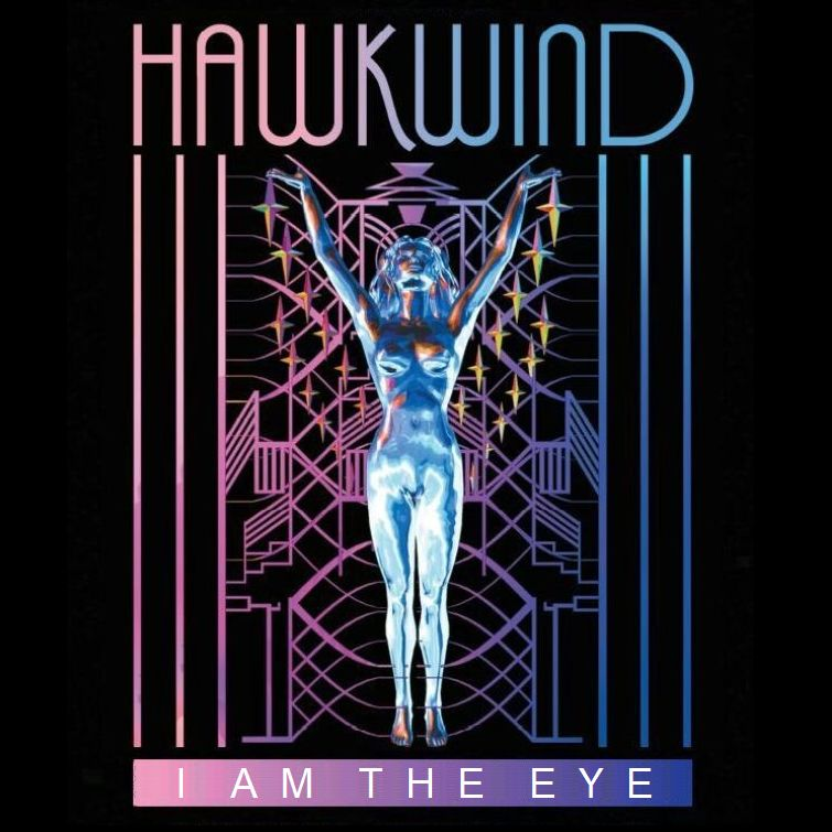 Albums I Wish Existed: Hawkwind - I Am The Eye (1977)