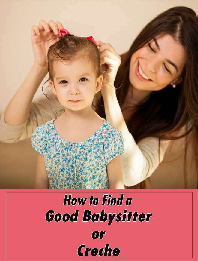 How to Find a Good Babysitter or Creche