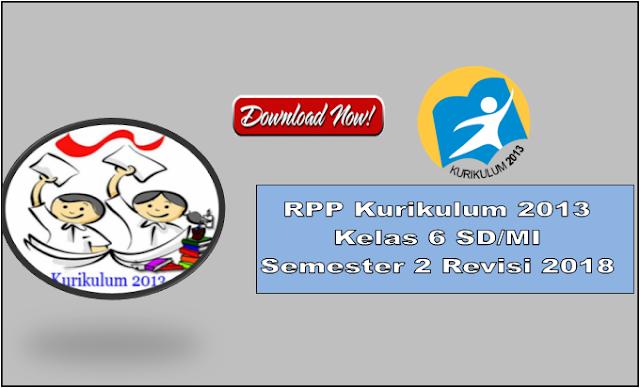 RPP Kurikulum 2013 Kelas 6 Semester 2 Revisi 2018