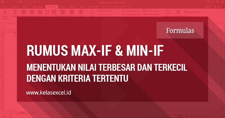 Rumus Excel MAX-IF dan MIN-IF, Mencari Nilai Terbesar dan Terkecil Dengan Kriteria