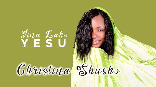 Download Audio: Christina Shusho – Jina Lako Yesu mp3