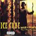 DE AFARĂ: Ice Cube - War & Peace Vol. 1 (The War Disc) (1998)