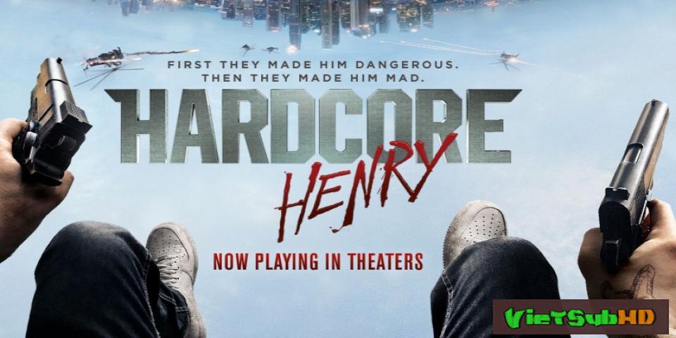 Phim Mãnh Lực Henry VietSub HD | Hardcore Henry 2016