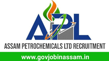 Assam Petrochemicals Ltd Recruitment 2018, govjobinassam