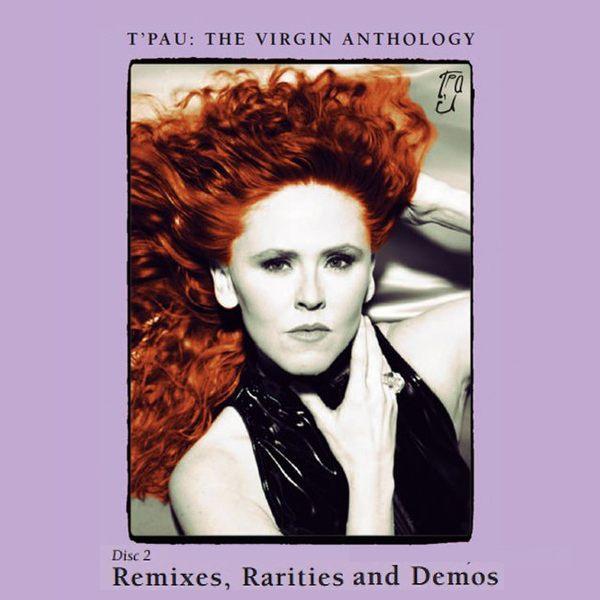 T'PAU - The Virgin Anthology [CD2 - Remixes, Rarities And Demos] (2017) full