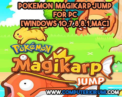 Download-Install Pokemon Magikarp jump Game For PC[windows 7,8,8-1,10,MAC] for Free