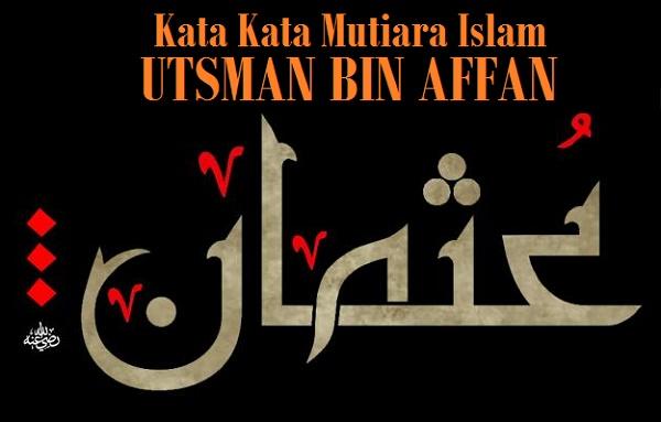 Kata Mutiara Islam Utsman Bin Affan