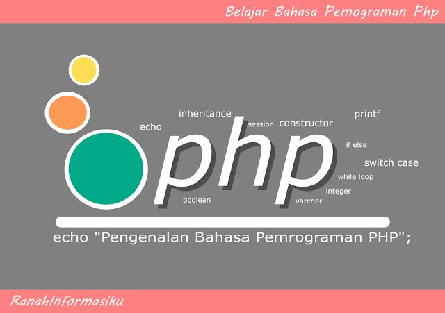 Belajar PHP : Pengenalan Bahasa Pemrograman PHP