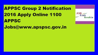 APPSC Group 2 Notification 2016 Apply Online 1100 APPSC Jobs@www.apspsc.gov.in