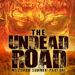 "THE UNDEAD ROAD: My Zombie Summer: Part One! Cover Reveal and ""Zombify Me! Contest"" Details!"
