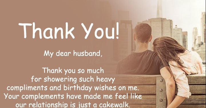 Thank You Messages For Birthday Wishes To Husband Thank You