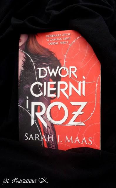 """Czarodziejska kraina, a w niej... """"Dwór cierni i róż"""" Sarah J. Maas [DWÓR CIERNI I RÓŻ #1]"""