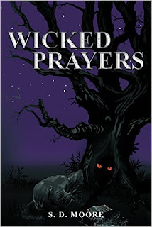 Wicked Prayers - an action packed horror thrill ride by S.D. Moore