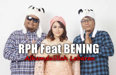 Lagu RPH Feat Bening Alhamdulillah Lebaran Mp3 Album Religi Terbaru, RPH, Bening, Lagu Religi, Hip Hop,
