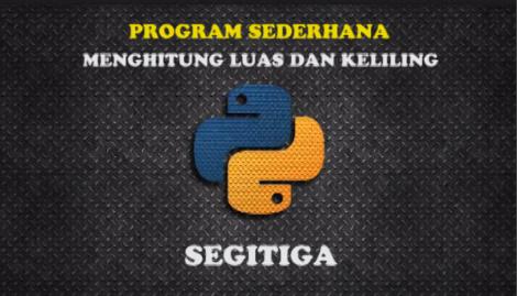 Membuat Program Python Sederhana Menghitung Luas Segitiga