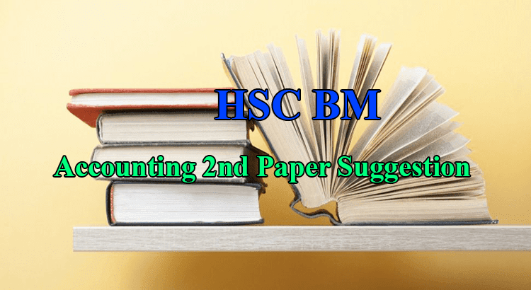 HSC BM 2nd Year Accounting Suggestion 2019