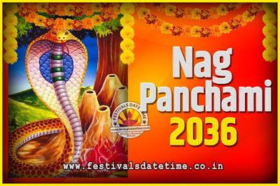 2036 Nag Panchami Pooja Date and Time, 2036 Nag Panchami Calendar