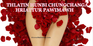 THLATIN HUNBI CHUNGCHANGA HRIATTUR PAWIMAWH