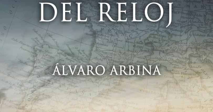 c1e0d2a01879 Entre mis libros y yo  La mujer del reloj - Álvaro Arbina