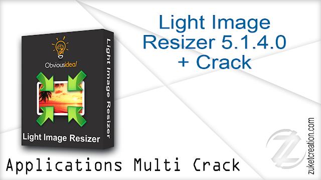 Light Image Resizer 5.1.4.0 + Crack
