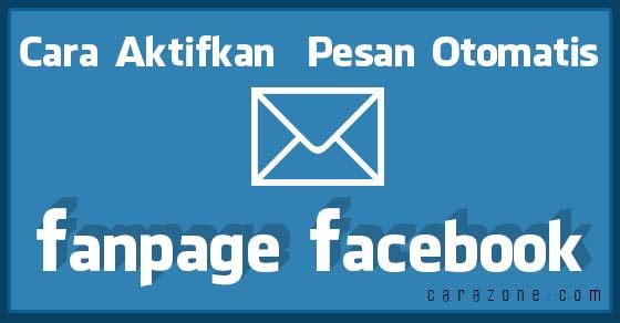 Cara Balas Pesan Otomatis ke Fans Fanpage Facebook