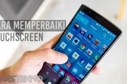 Cara Memperbaiki Touchscreen Layar Sentuh HP Android Rusak Dengan Aman Dari Cara Termudah Dan Aman