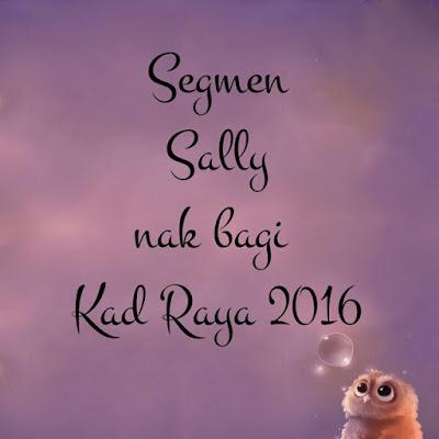 Segmen Sally nak bagi Kad Raya 2016!