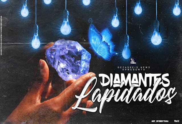 Dezasseis News - Diamantes Lapidados Vol. I (Álbum) [Download]