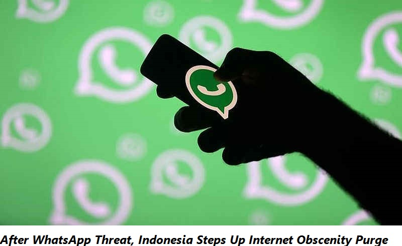 After WhatsApp Threat, Indonesia Steps Up Internet Obscenity Purge