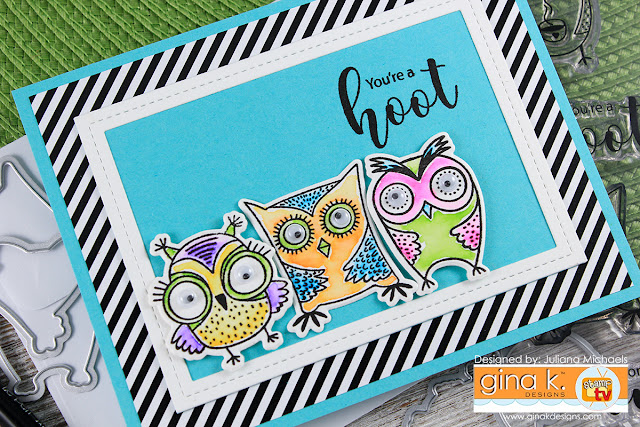 You're A Hoot card by Juliana Michaels featuring Wise Old Owl Stamp Set by Gina K Designs