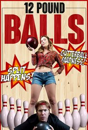 Sinopsis, Cerita & Review Film 12 Pound Balls (2017)